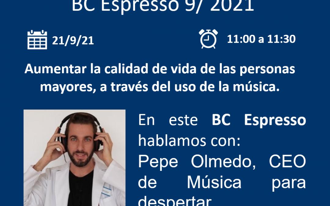 BC Espresso con Pepe Olmedo – La música como herramienta para mejorar la calidad de vida de las personas!